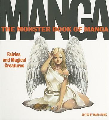 The Monster Book of Manga By Ikari Studio (EDT)