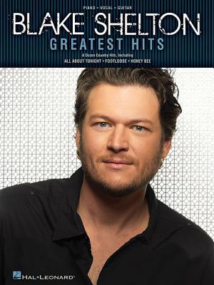 Blake Shelton Greatest Hits By Shelton, Blake (CRT)