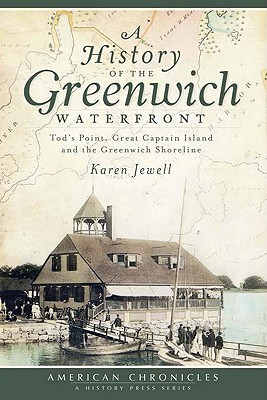 A History of the Greenwich Waterfront By Jewell, Karen