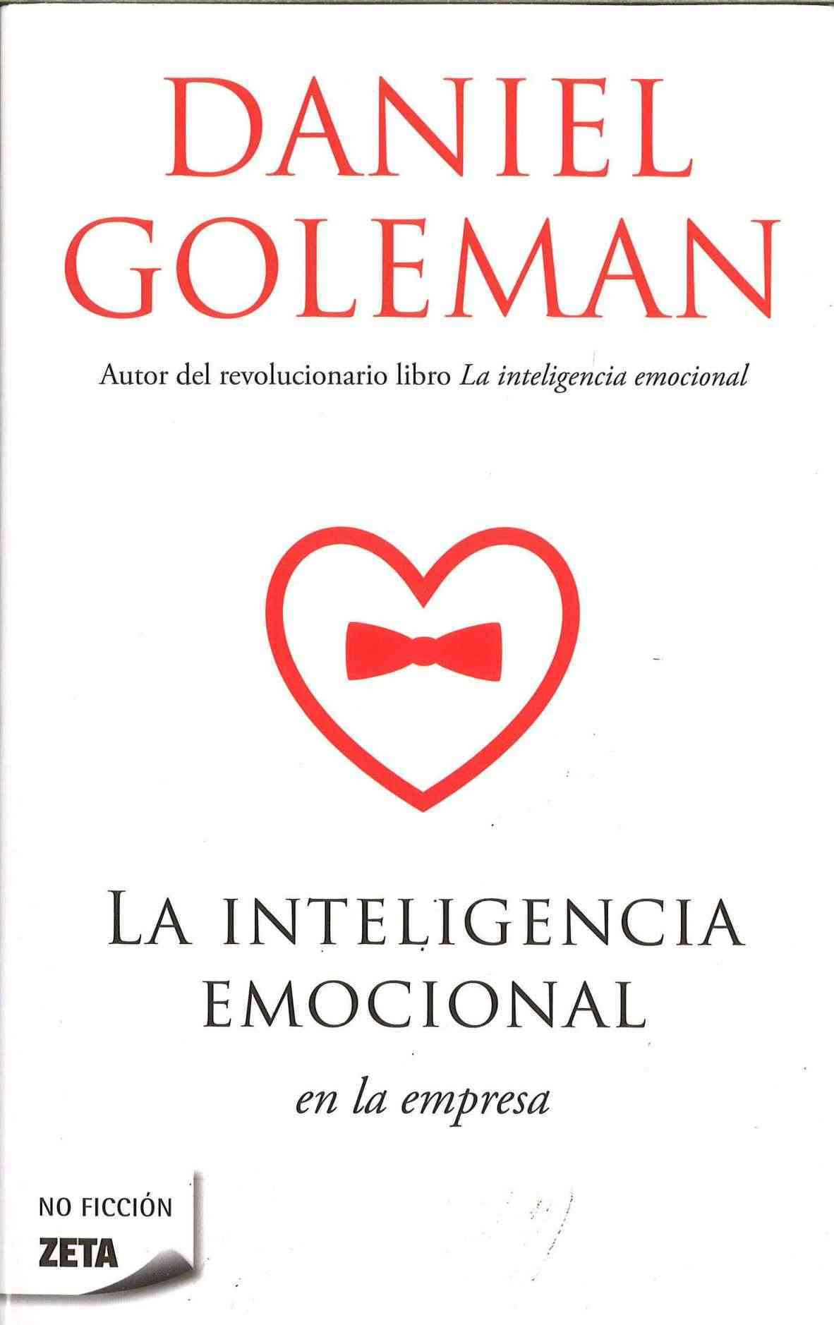 La inteligencia emocional en la empresa / The Emotionally Intelligent Workplace By Goleman, Daniel